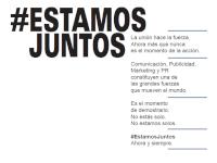 '#Estamosjuntos': una campaña para resaltar el valor de la comunicación, el marketing y la publicidad ahora más que nunca